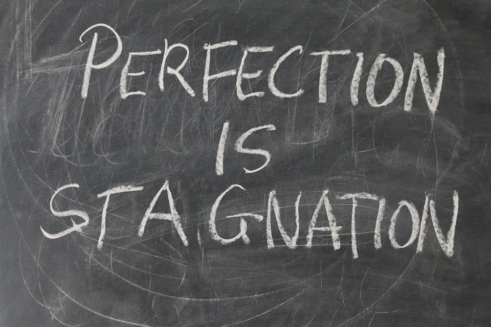 Perfektionismus ist schlecht